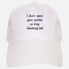 I Don't Want Your Cooties Baseball Baseball Cap