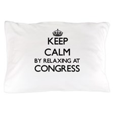Keep calm by relaxing at Congress New Pillow Case