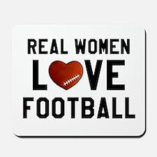 Real Women Love Football Mousepad