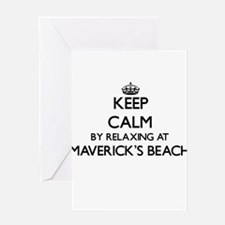 Keep calm by relaxing at Maverick'S Greeting Cards