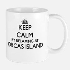 Keep calm by relaxing at Orcas Island W Mugs