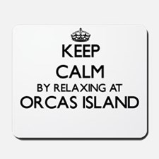 Keep calm by relaxing at Orcas Island Wa Mousepad