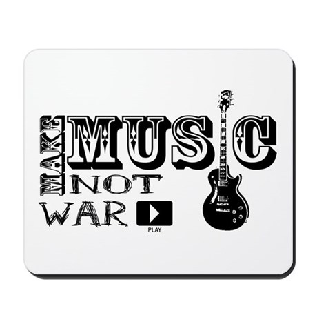 Make Music, Not War Mousepad