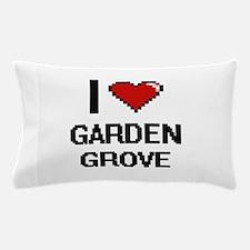I love Garden Grove Digital Design Pillow Case