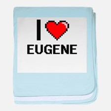 I love Eugene Digital Design baby blanket