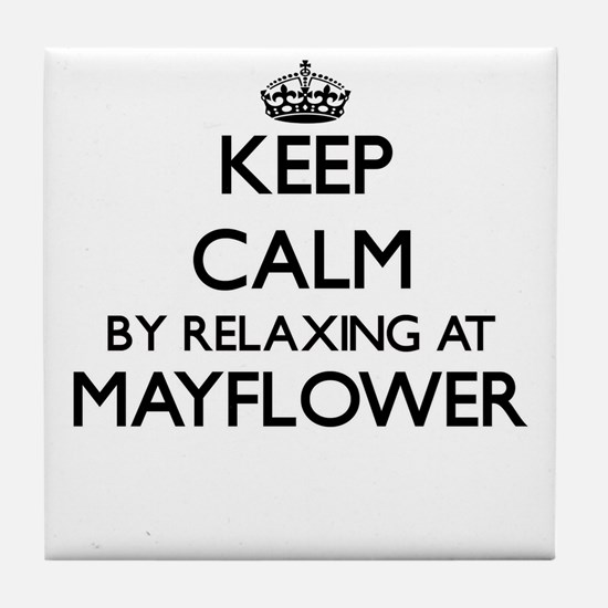 Keep calm by relaxing at Mayflower Ma Tile Coaster