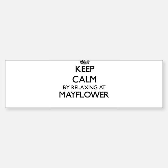 Keep calm by relaxing at Mayflower Bumper Bumper Bumper Sticker