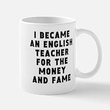 English Teacher Money And Fame Mugs