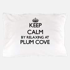 Keep calm by relaxing at Plum Cove Mas Pillow Case