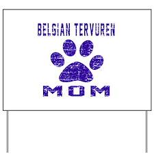 Belgian Tervuren mom designs Yard Sign