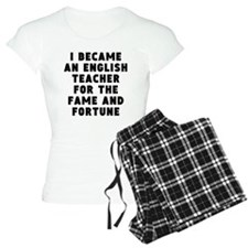 English Teacher Fame And Fortune Pajamas