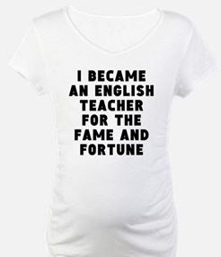 English Teacher Fame And Fortune Shirt