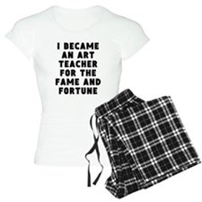 Art Teacher Fame And Fortune Pajamas