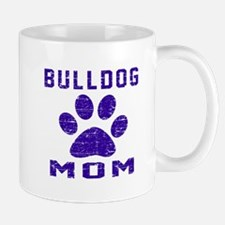 Bulldog mom designs Mug