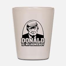 Trump Is My Homeboy Shot Glass