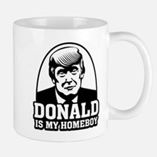 Trump Is My Homeboy Mugs