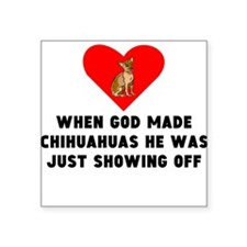 When God Made Chihuahuas Sticker
