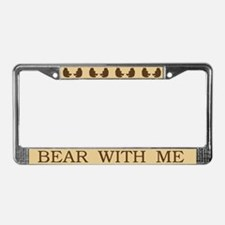 Bear With Me License Plate Frame