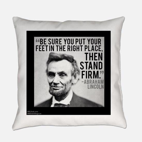 Abe Lincoln Stand Firm Everyday Pillow