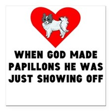 "When God Made Papillons Square Car Magnet 3"" x 3"""