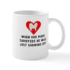 When God Made Samoyeds Mugs