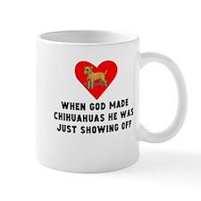 When God Made Chihuahuas Mugs