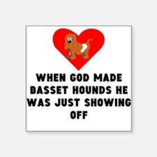 When God Made Basset Hounds Sticker
