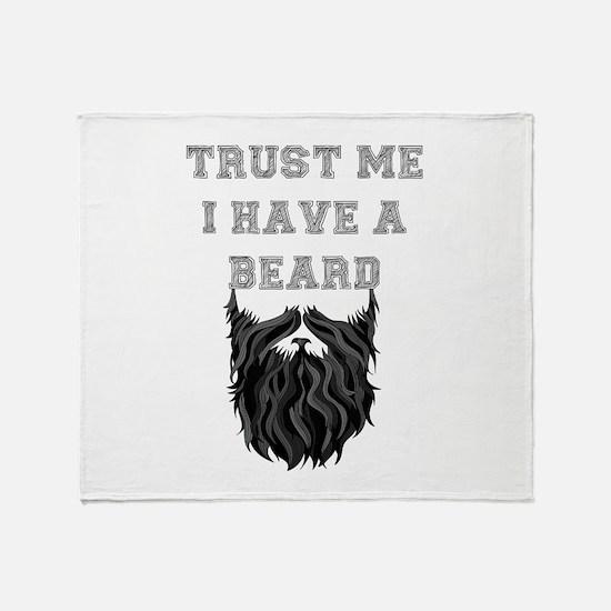 Trust Me I have a Beard Throw Blanket