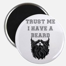 Trust Me I have a Beard Magnets