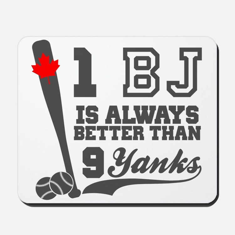 1 BJ Is Better Than 9 Yanks Mousepad