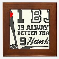 1 BJ Is Better Than 9 Yanks Framed Tile