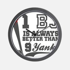 1 BJ Is Better Than 9 Yanks Wall Clock