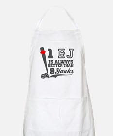 1 BJ Is Better Than 9 Yanks Apron