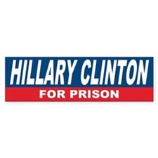 Hillary Clinton for Prison Bumper Sticker