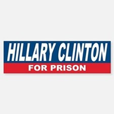 Hillary Clinton for Prison Sticker (Bumper)