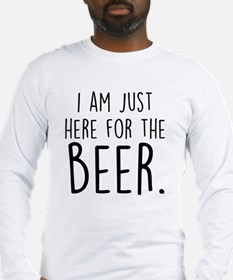Here for the Beer Long Sleeve T-Shirt