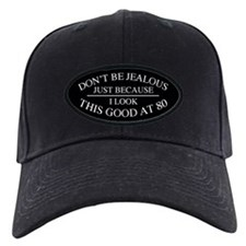 "80th Birthday ""Jealous"" Baseball Hat"