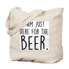 Here for the Beer Tote Bag