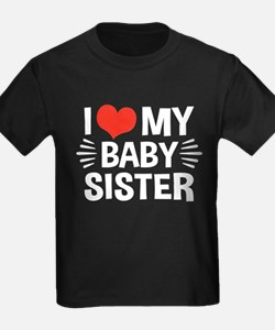 I Love My Baby Sister T