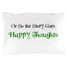 Ostsg: Happy Thoughts Pillow Case