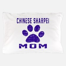 Chinese Sharpei mom designs Pillow Case