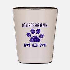 Dogue de Bordeaux mom designs Shot Glass