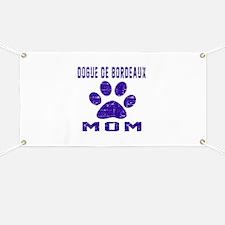 Dogue de Bordeaux mom designs Banner