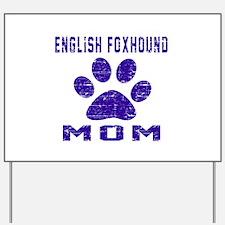 English Foxhound mom designs Yard Sign