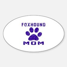Foxhound mom designs Sticker (Oval)