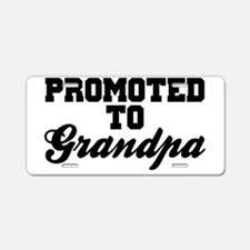 Promoted To Grandpa Aluminum License Plate