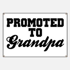 Promoted To Grandpa Banner