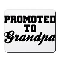 Promoted To Grandpa Mousepad