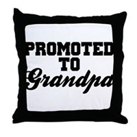 Promoted To Grandpa Throw Pillow