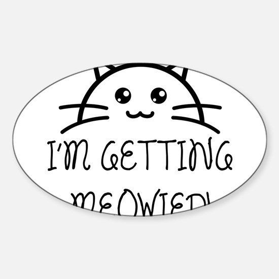 I'm Getting Meowied Decal